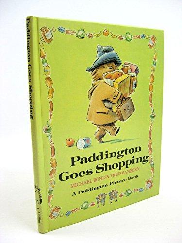 Paddington Goes Shopping By Michael Bond