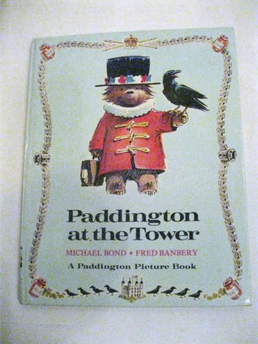 Paddington at the Tower By Michael Bond