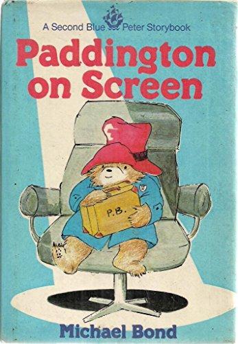 Paddington on Screen By Michael Bond