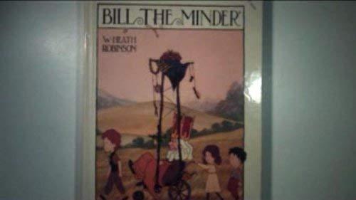 Bill the Minder By W. Heath Robinson