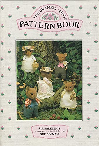 The Brambly Hedge Pattern Book By Sue Dolman