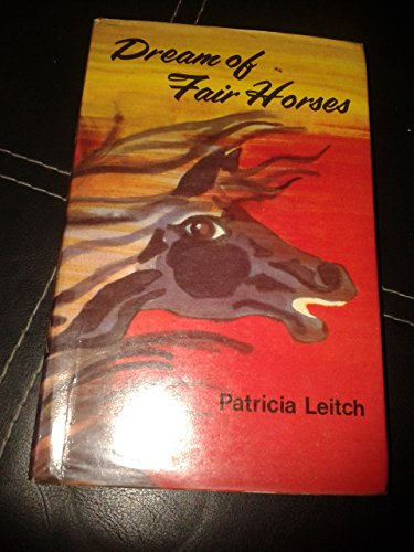 Dream of Fair Horses By Patricia Leitch