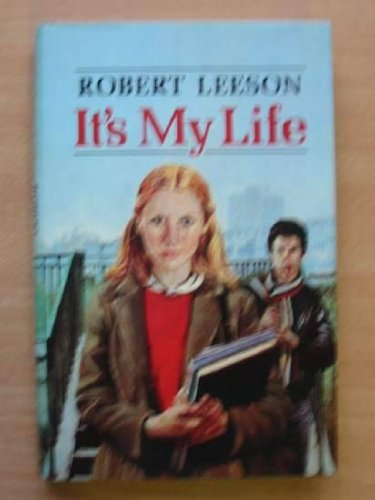 It's My Life By Robert Leeson