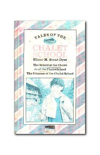 TALES OF THE CHALET SCHOOL By Elinor M. Brent-Dyer