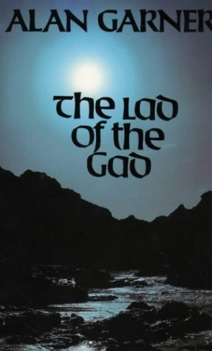 The Lad Of The Gad By Alan Garner