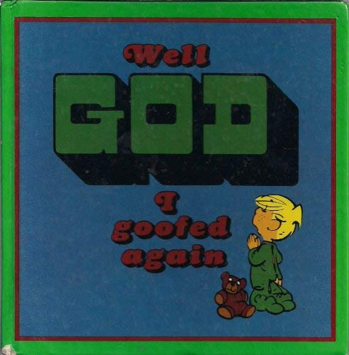 Well God I Goofed Again By Hank Ketcham