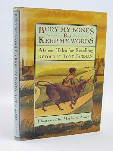 Bury My Bones But Keep My Words By Tony Fairman