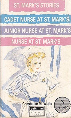 ST. MARK'S STORIES: CADET NURSE AT ST .MARK'S, JUNIOR NURSE AT ST. MARK'S, NURSE AT ST. MARK'S.