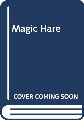 Magic Hare By Lynne Reid Banks