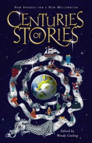 Centuries of Stories By Edited by Wendy Cooling