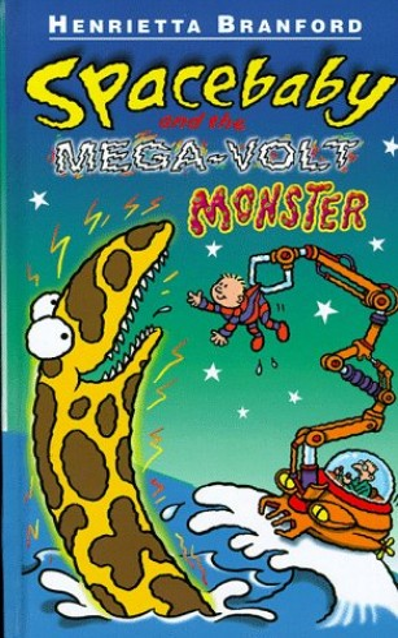 Spacebaby and the Mega-Volt Monster By Henrietta Branford