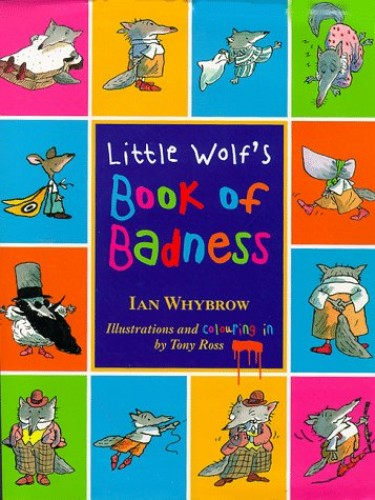 Little Wolf's Book of Badness: Colour Edition by Unknown Author