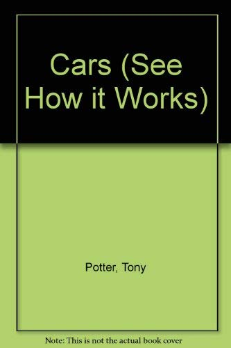Cars (See How it Works) by Potter, Tony Hardback Book The Cheap Fast Free Post