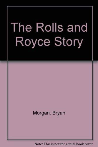 The Rolls and Royce story By Bryan Morgan