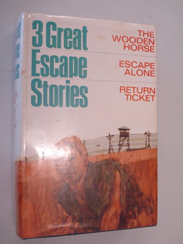 Three Great Escape Stories By unknown