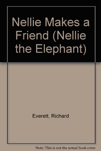 Nellie Makes a Friend (Nellie the Elephant)