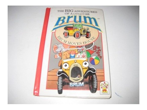 Brum Moves House - Brum, the Big Adventures of a Little CAr by Unknown Author