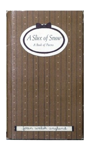 A Slice of Snow By Joan Walsh Anglund