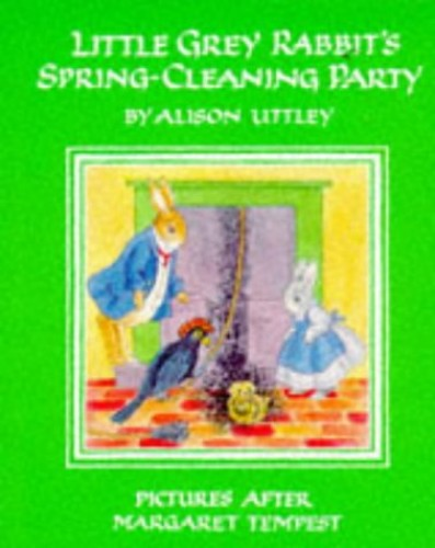 Little Grey Rabbit's Spring-cleaning Party (Little Grey Rabbit Library) By Alison Uttley