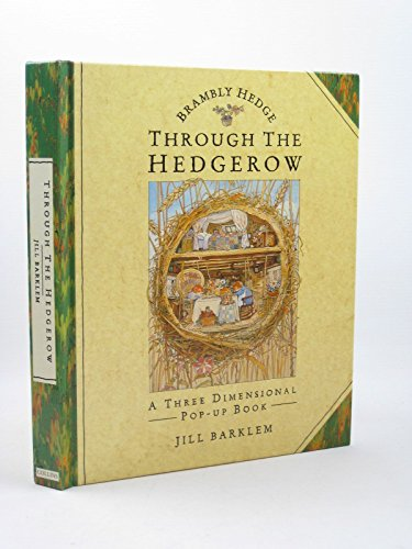 Brambly Hedge: Through the Hedgerow, a three-dimensional Pop-up Book By Jill Barklem