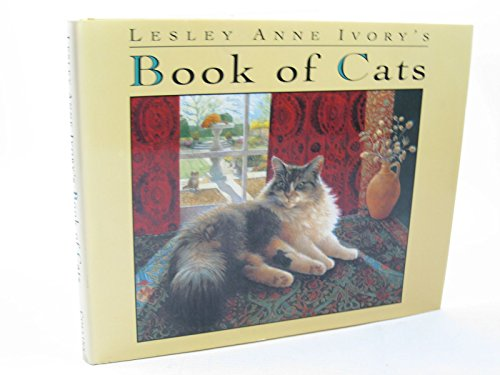 Lesley Anne Ivory's Book of Cats By Lesley Anne Ivory