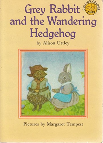 Little Grey Rabbit and the Wandering Hedgehog By Alison Uttley