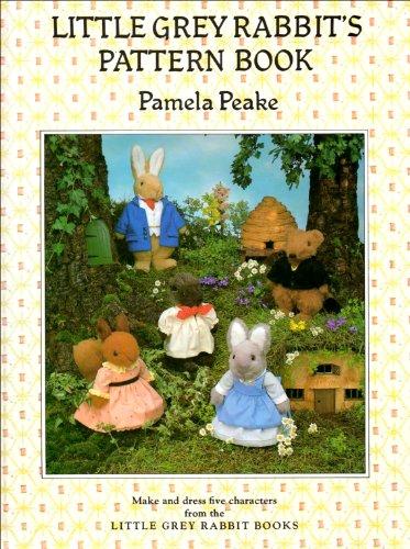 Little Grey Rabbit's Pattern Book By Pamela Peake