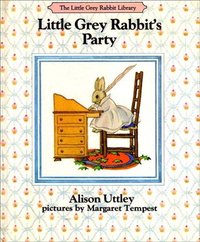 Little Grey Rabbit's Party By Alison Uttley