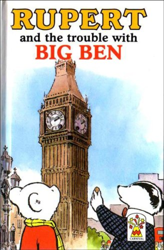 Rupert and the Trouble with Big Ben By Len Collis