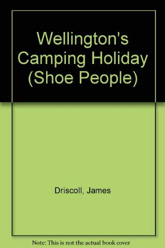 Wellington's Camping Holiday By James Driscoll