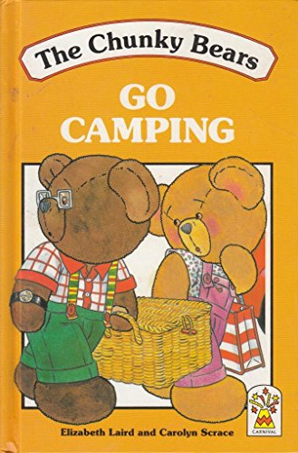 The Chunky Bears Go Camping By Elizabeth Laird