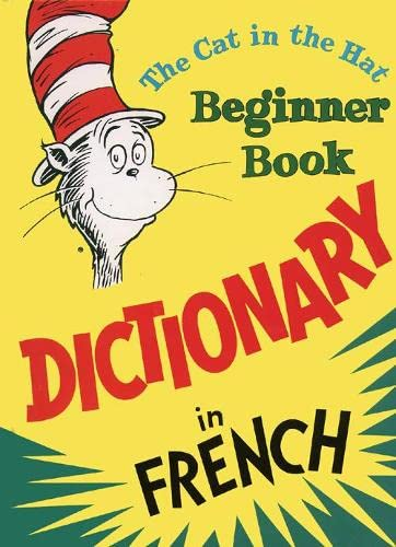 Dictionary in French: The Cat in the Hat (Beginner Series) By Dr. Seuss