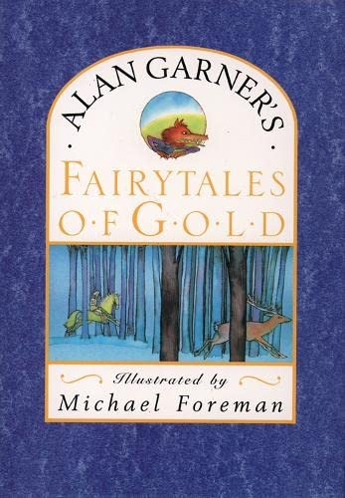 Fairytales of Gold By Alan Garner