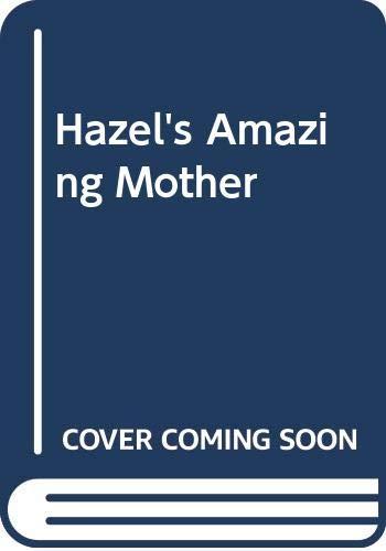 Hazel's Amazing Mother By Rosemary Wells
