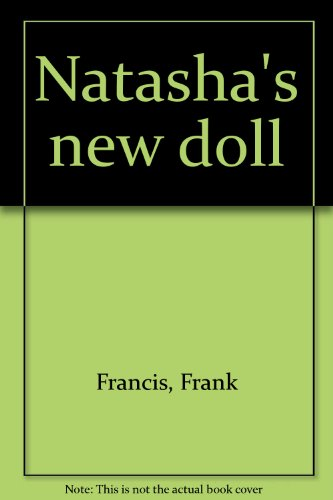 Natasha's new doll By Frank Francis