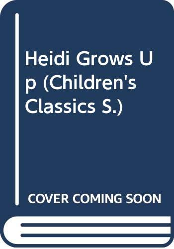 Heidi Grows Up (Children's Classics) By Charles Tritten