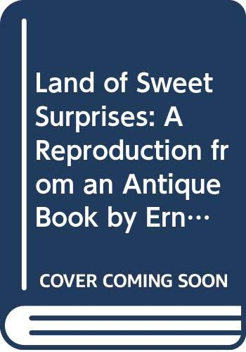Land of Sweet Surprises By Ernest Nister