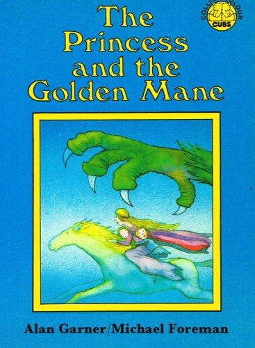 Princess and the Golden Mane By Alan Garner