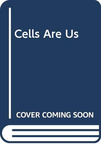 Cells are Us By Frances R. Balkwill