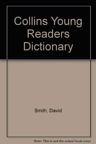 Collins Young Readers Dictionary By David Smith