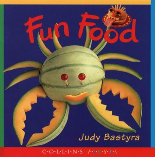 Collins Firsts – Fun Food (First Crafts) by Judy Bastyra