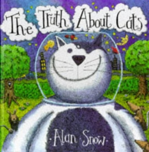 The Truth About Cats by Alan Snow