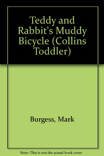 Teddy and Rabbit's Muddy Bicycle (Collins Toddler) By Mark Burgess