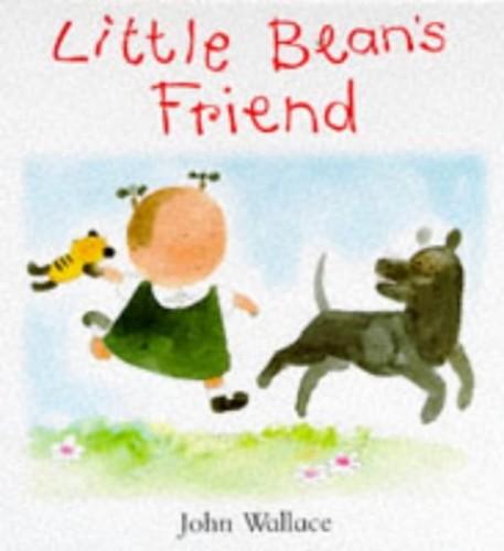 Little Bean's Friend By John Wallace