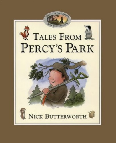 Tales From Percy's Park (Percy the Park Keeper) By Nick Butterworth