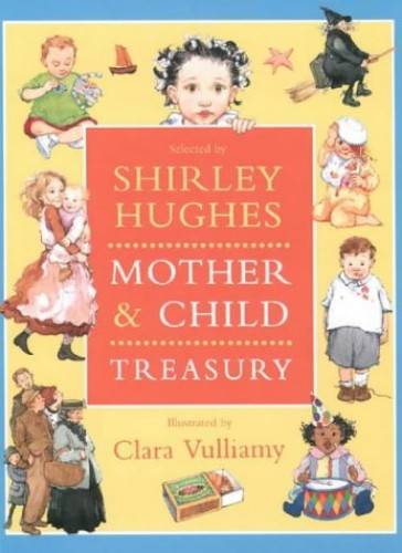Mother and Child Anthology By Shirley Hughes
