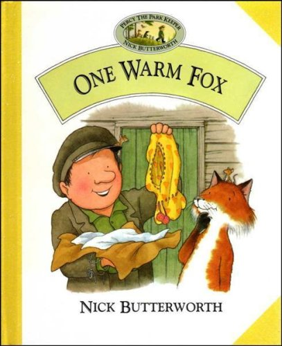 One Warm Fox (Percy the Park Keeper) By Nick Butterworth