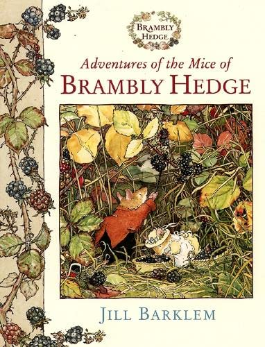 Adventures of the Mice of Brambly Hedge By Jill Barklem