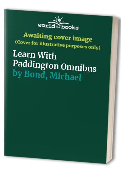 Learn with Paddington Omnibus by Michael Bond