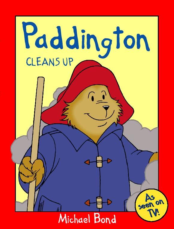 Paddington Cleans Up By Michael Bond